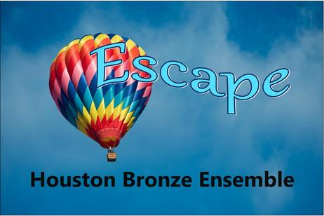 Houston Bronze Ensemble - Escape
