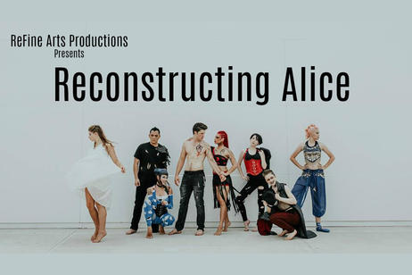 ReFine Arts Productions - Reconstructing Alice