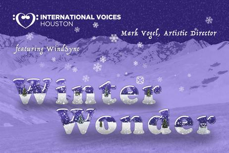 International Voices Houston - Winter Wonder