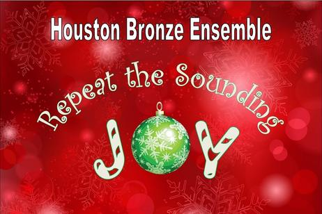 Houston Bronze Ensemble - Repeat the Sounding Joy