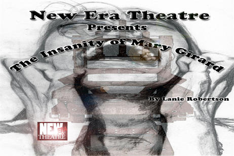 New Era Theatre - The Insanity of Mary Girard