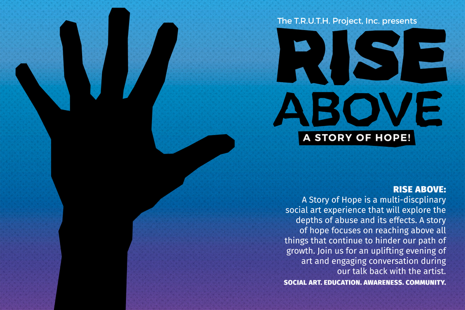 TRUTH Project - RISE ABOVE: A Story of Hope