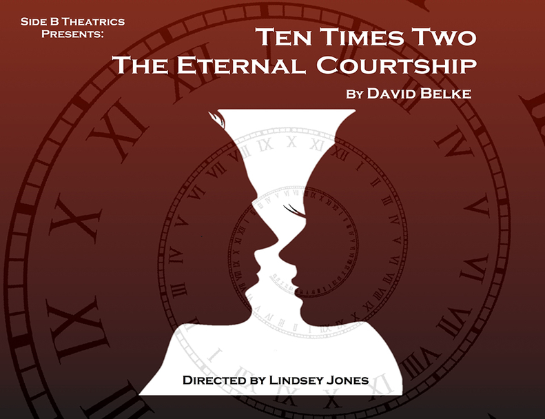 Side B Theatrics - Ten Times Two The Eternal Courtship Promo