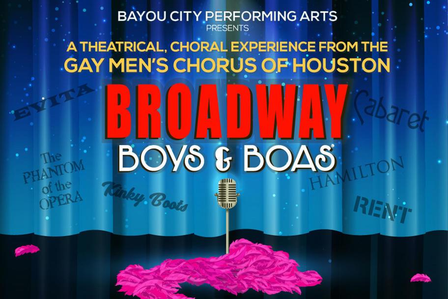 Bayou City Performing Arts - Broadway, Boys and Boas