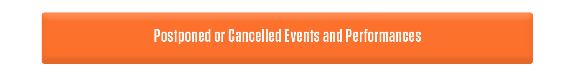 Postponed or Cancelled Events