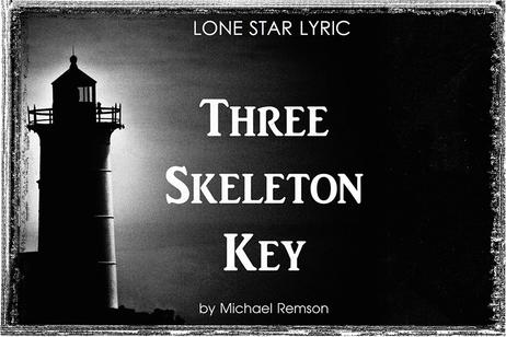 Lone Star Lyric - Three Skeleton Key