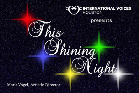 This Shining International Voices Houston - This Shining Night