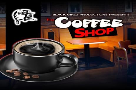 Black Girlz Productions - Coffee Shop