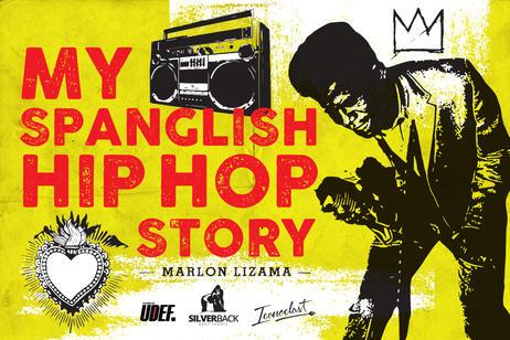 Marlon Lizama - My Spanglish Hip Hop Story