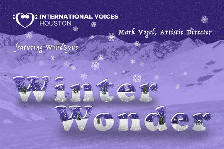 International Voices Houston - Winter Wonder
