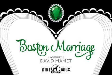 Dirt Dogs Theatre - Boston Marriage
