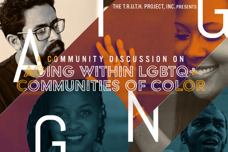 TRUTH - Aging with LGBTQ Communities of Color