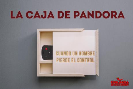 Chilakill Entertainment - La Caja de Pandora