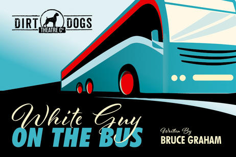 Dirt Dogs Theatre - White Guy on the Bus