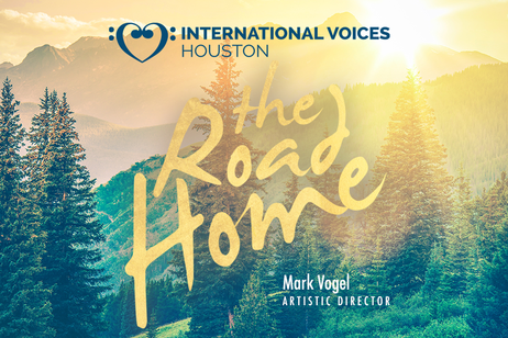 International Voices Houston - The Road Home