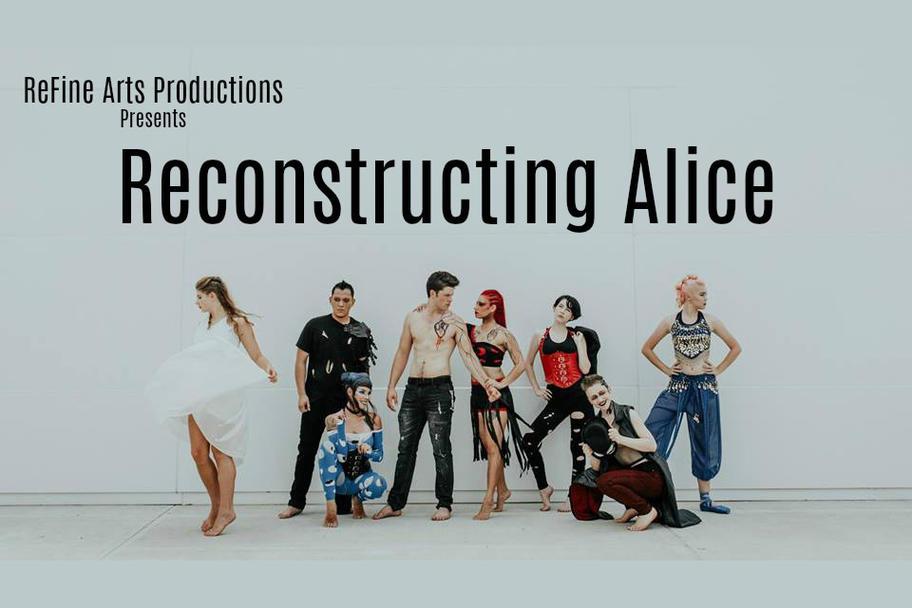ReFine Arts Productions - Reconstructing Alice