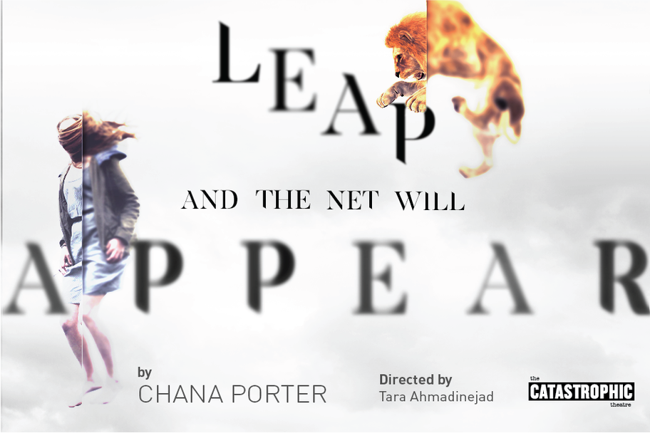 Catastrophic Theatre - Leap and the Net Will Appear