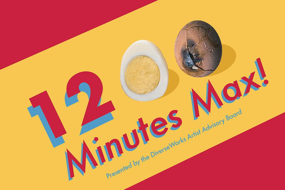 DiverseWorks - 12 Minute Max!