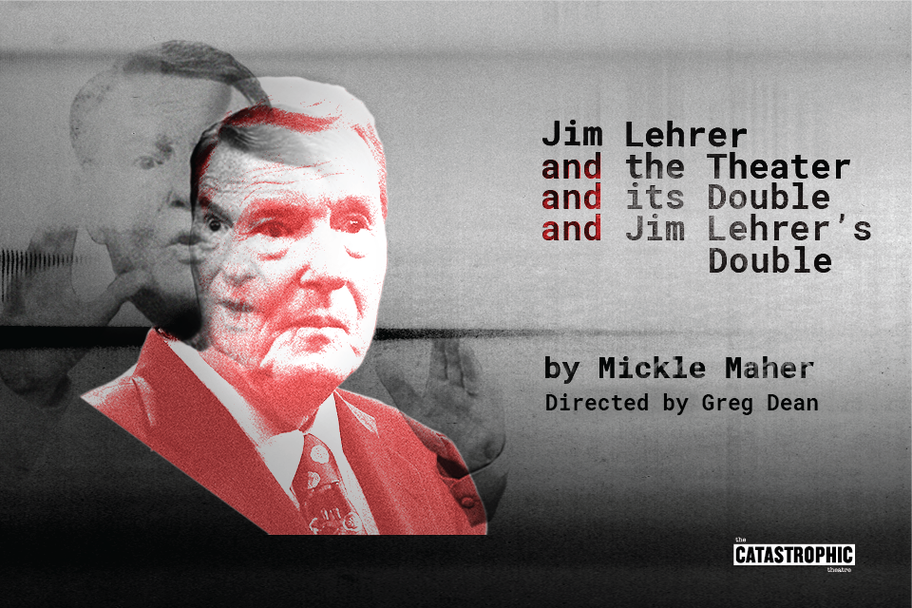 Catastrophic Theatre - Jim Lehrer and the Theater