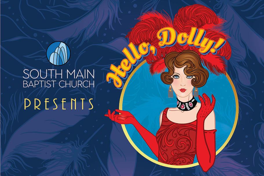 South Main Baptist Church - Hello, Dolly!