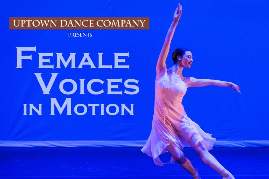 Uptown Dance Company II - Female Voices in Motion
