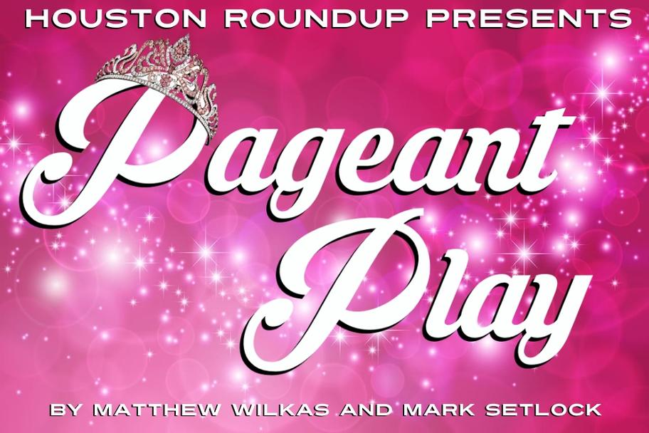 Houston Roundup - Pageant Play