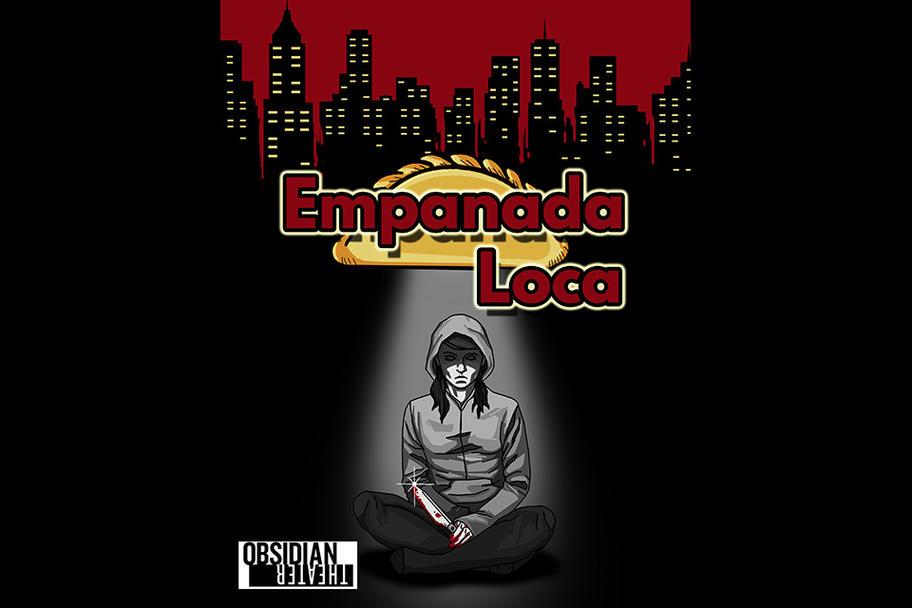 Obsidian Theater - Empanada Loca