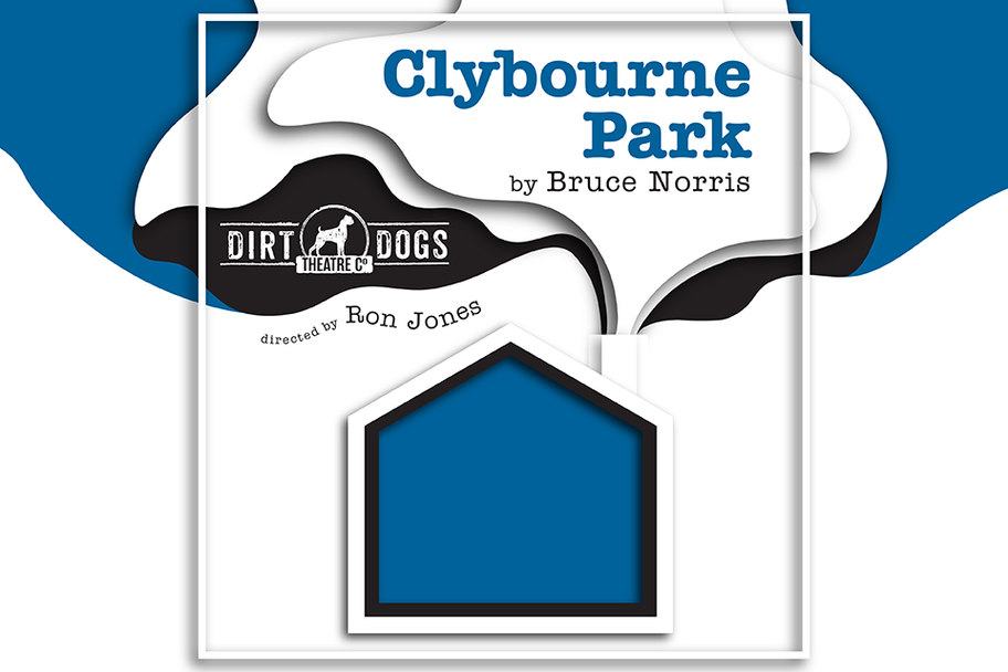 Dirt Dogs Theatre Co - Clybourne Park