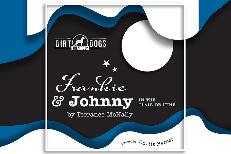 Dirt Dogs Theatre Co - Frankie and Johnny