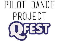 Pilot Dance Project and QFest
